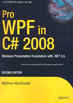 Pro Wpf in C# 2008 By MacDonald, Matthew