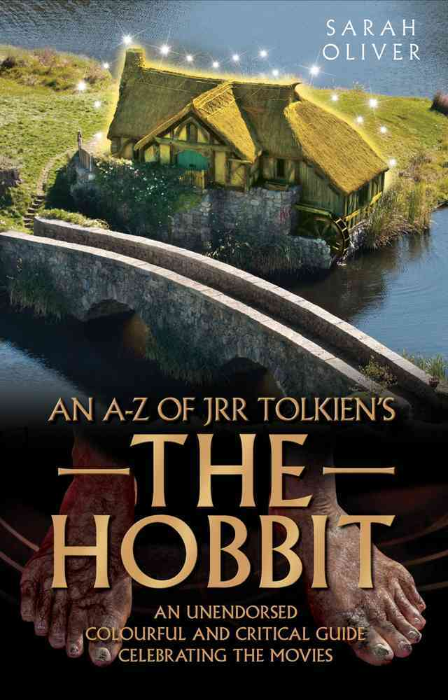 An A-Z of J. R. R. Tolkiens the Hobbit By Oliver, Sarah